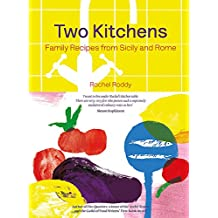 Two Kitchens: Family Recipes from Sicily and Rome