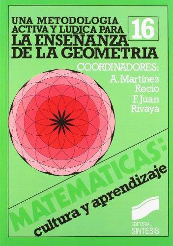 Descargar Libro Metodología activa y lúdica para la enseñanza de la geometría (Matemáticas, cultura y aprendizaje) de Angel Martínez Recio
