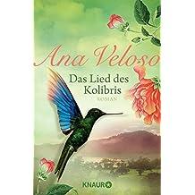Das Lied des Kolibris by Ana Veloso (2015-07-01)