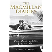 The Macmillan Diaries Vol II: Prime Minister and After: 1957-1966 by Harold Macmillan (2011-05-06)