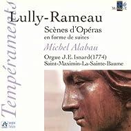 Lully & Rameau: Scènes d'Opéras en forme de suites (Orgue J. E. Isnard de Saint-Maximin-La-Sainte-Baume)