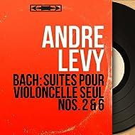 Bach: Suites pour violoncelle seul Nos. 2 & 6 (Mono Version)