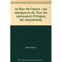 Le Tour de France : Les vainqueurs du Tour, les vainqueurs d'étapes, les classements de 1903 à 1981 (Collection dirigée par Gérard Germain)
