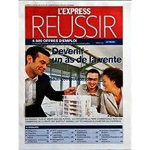 EXPRESS (L') [No 2919] du 14/06/2007 - REUSSIR - 4500 OFFRES D'EMPLOI - DEVENIR UN AS DE LA VENTE - ILS VENDENT PLUS ET MIEUX QUE LES AUTRES - SOMMAIRE - DIRIGEANTS - FRANCHISE - CARRIERES INTERNATIONALES EXPORT - INGENIEURS TECHNICIENS PRODUCTION - BTP CONSTRUCTION IMMOBILIER - LOGISTIQUE ORGANISATION ACHAT - MANAGEMENT VENTE - COMMERCE DISTRIBUTION - MARKETING COMMUNICATION - METIERS DE LA SANTE - GESTION COMPTABILITE FINANCE - JURIDIQUE RESSOURCES HUMAINES - PETITES ANNONCES