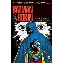 Batman and Robin (2009-2011): Dark Knight Vs. White Knight (English Edition)