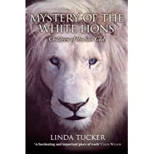 Mystery of the White Lions: Children of the Sun God by Linda Tucker (2010-06-01)
