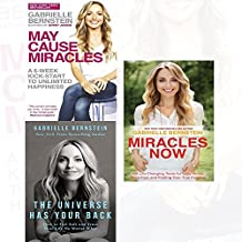 May Cause Miracles, The Universe Has Your Back and Miracles Now 3 Books Collection Set By Gabrielle Bernstein (A 6-Week Kick-Start To Unlimited Happiness, How to Feel Safe and Trust Your Life No Matter What, 108 Life-Changing Tools for Less Stress, More Flow and Finding Your True Purpose)