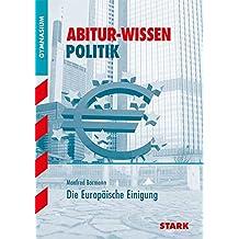 Abitur-Wissen - Politik Europäische Einigung