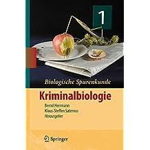 Biologische Spurenkunde: Band 1: Kriminalbiologie