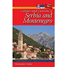 By Christopher Deliso ( Author ) [ Culture and Customs of Serbia and Montenegro Culture and Customs of Europe By Dec-2008 Hardcover
