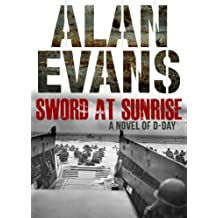 Sword at Sunrise: A Novel of D Day (Commander Cochrane Smith series Book 11)