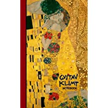 Gustav Klimt Notebook: Gifts for Art Lovers [ Small Ruled Notebooks / Writing Journals with Prints of The Kiss  ] (Signature Series – Klimt Paintings)