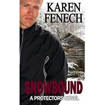 [ SNOWBOUND: THE PROTECTORS SERIES - BOOK TWO ] BY Fenech, Karen ( AUTHOR )Feb-19-2013 ( Paperback )