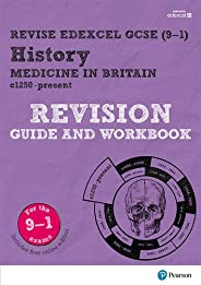 Revise Edexcel GCSE (9-1) History Medicine in Britain Revision Guide and Workbook: with free online edition
