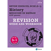 Revise Edexcel GCSE (9-1) History Medicine in Britain Revision Guide and Workbook: (with free online edition) (Revise Edexcel GCSE History 16)