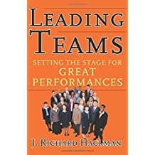 Leading Teams: Setting the Stage for Great Performances by J. Richard Hackman (2002-07-15)