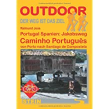 Portugal/Spanien: Caminho Português: Portugal Spanien: Jakobsweg. Der Weg ist das Ziel Band185