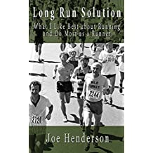 Long Run Solution: What I like best about running and do most as a runner