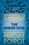 The Under Dog: A Hercule Poirot Short Story (English Edition)