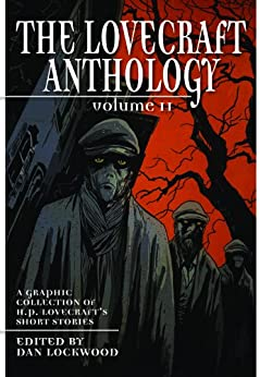 The Lovecraft Anthology: Volume II by [Lovecraft, H.P., Lockwood, Dan]