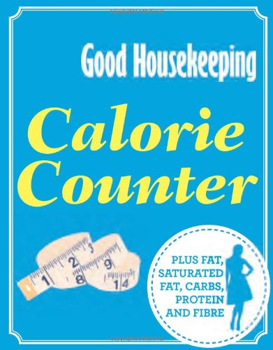 calorie-counter-plus-fat-saturated-fat-carbs-protein-and-fibre-good-housekeeping
