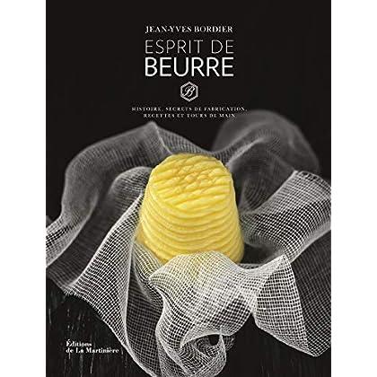 Esprit de beurre - Histoire, secrets de fabrication, recettes et tours de main