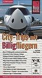 City-Trips mit Billigfliegern. Urlaubshandbuch: 25 Metropolen Europas preiswert entdecken