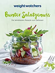Weight Watchers - Bunter Salatgenuss: Die besten Rezepte zum Sattessen
