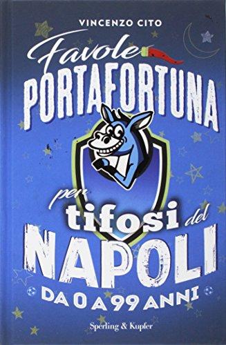 Favole portafortuna per tifosi del Napoli da 0 a 99 anni (Varia) por Vincenzo Cito