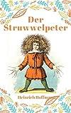 Der Struwwelpeter: Vollständige Fassung mit den Bildern der Originalausgabe