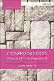 Confessing God: Essays in Christian Dogmatics II (T&t Clark Cornerstones)