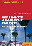 Vereinigte Arabische Emirate Reisehandbuch: Mit Dubai & Abu Dhabi. Tipps ! für individuelle Entdecker