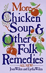 More Chicken Soup and Other Folk Remedies by Joan Wilen (1986-11-12)