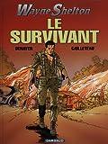 Image de Wayne Shelton, tome 4 : Le Survivant