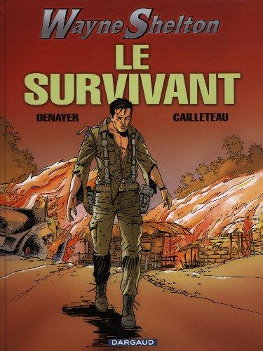 Wayne Shelton, tome 4 : Le Survivant