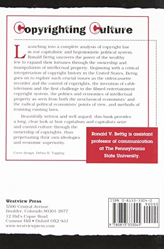 Copyrighting Culture: The Political Economy Of Intellectual Property (Critical Studies in Communication & in Cultural Industries)