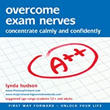 Overcome Exam Nerves: Concentrate Calmly and Confidently