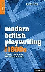 Modern British Playwriting: the 1990s: Voices, Documents, New Interpretations (Decades of Modern British Playwriting)