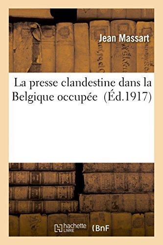 La presse clandestine dans la Belgique occupée par Massart-J