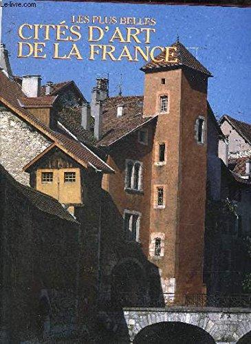 Les Plus belles cités d'art de la France : Le coeur historique de nos petites villes