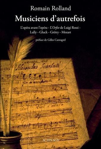 Musiciens d'autrefois : L'opra avant l'opra - L'Orfeo de Luigi Rossi - Lully - Gluck - Grtry - Mozart