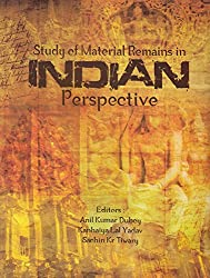Study of Material Remains in Indian Perspectives