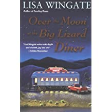 Over the Moon at the Big Lizard Diner by Lisa Wingate (2005-11-05)