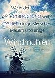 Notizbuch / Tagebuch A4 Wenn der Wind der Veränderung weht, bauen einige Menschen Mauern und einige Windmühlen.: DIN A4 - kariert - Tagebuch / Mathebuch / Rechenbuch