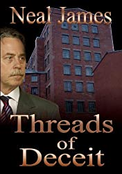 Threads of Deceit by Neal James (2011-08-26)
