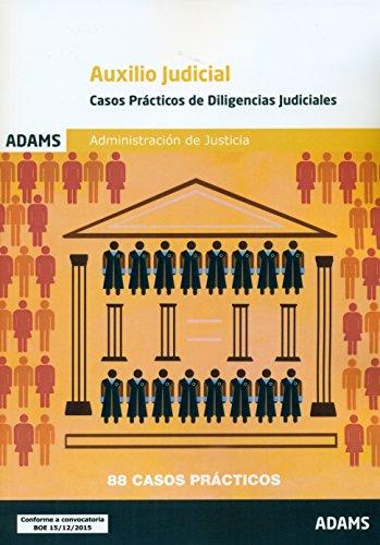 Cuerpo de Auxilio Judicial, Administración de Justicia. Casos prácticos de diligencias judiciales por VV.AA.
