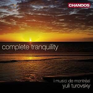 Complete Tranquility (Including Works By Vivaldi/ Pergolesi/ J.S Bach/ Shostakovich/ Dvorak)