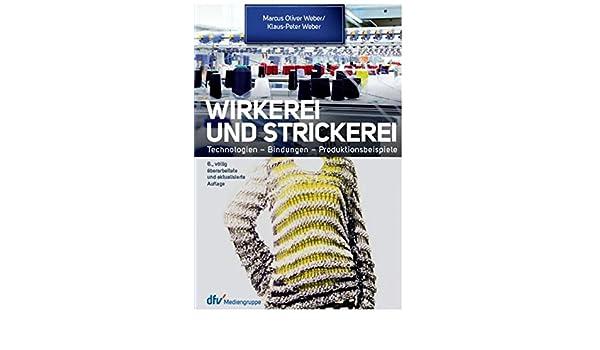 Wirkerei und Strickerei: Ein Leitfaden für Industrie und Handel ...