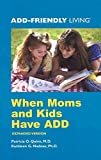 [When Moms and Kids Have ADD] (By: Patricia O Quinn) [published: March, 2005]