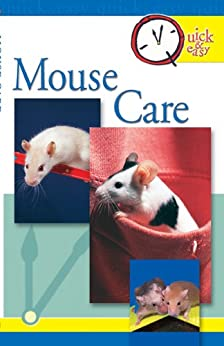 Quick & Easy Mouse Care by [Pet Experts at TFH]